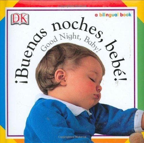 Buenas Noches, Bebe! / Good Night, Baby! 9780756604387