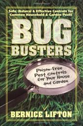 Bug Busters: Poison-Free Pest Controls for Your House & Garden 2839066