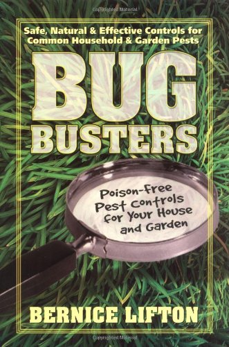 Bug Busters: Poison-Free Pest Controls for Your House & Garden 9780757000959