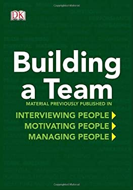 Building a Team: The Practical Guide to Mastering Management 9780756668594