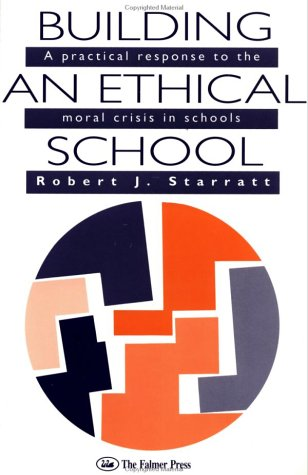 Building an Ethical School: A Practical Response to the Moral Crisis in Schools 9780750700856