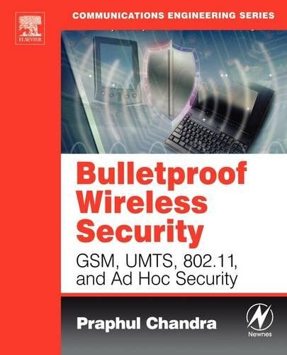 Bulletproof Wireless Security: GSM, UMTS, 802.11 and Ad Hoc Security 9780750677462