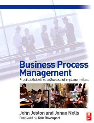 Business Process Management: Practical Guidelines to Successful Implementations 9780750669214