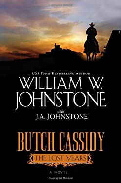 Butch Cassidy the Lost Years: A Novel of the West 9780758290342