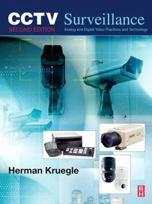 CCTV Surveillance: Analog and Digital Video Practices and Technology 9780750677684
