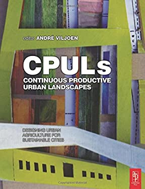 CPULs: Continuous Productive Urban Landscapes: Designing Urban Agriculture for Sustainable Cities