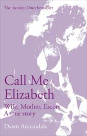 Call Me Elizabeth: Wife, Mother, Escort 2803158