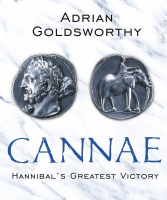 Cannae: Hannibal's Greatest Victory 9780753822593