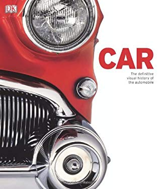 Car: The Definitive Visual History of the Automobile 9780756671679