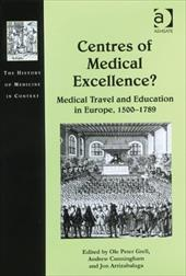 Centres of Medical Excellence: Medical Travel and Education in Europe, 1500-1789 9952610