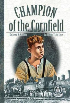 Champion of the Cornfield: An Orphan Train Story 9780756912666