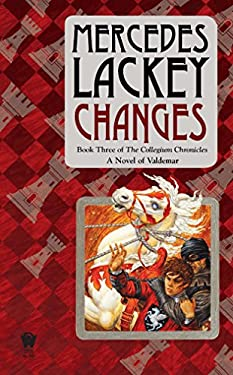 Changes: Volume Three of the Collegium Chronicles (a Valdemar Novel) 9780756407469