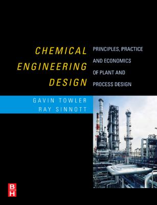 Chemical Engineering Design: Principles, Practice and Economics of Plant and Process Design 9780750684231