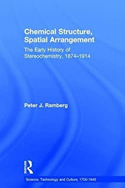 Chemical Structure, Spatial Arrangement: The Early History of Stereochemistry, 1874-1914