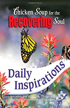 Chicken Soup for the Recovering Soul Daily Inspirations 9780757303180