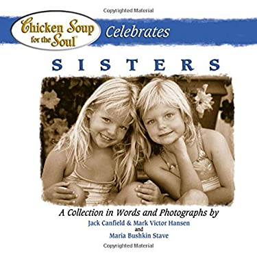 Chicken Soup for the Soul Celebrates Sisters 9780757301513
