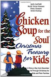 Chicken Soup for the Soul Christmas Treasury for Kids: A Story a Day from December 1st Through Christmas for Kids and Their Famili 2839276