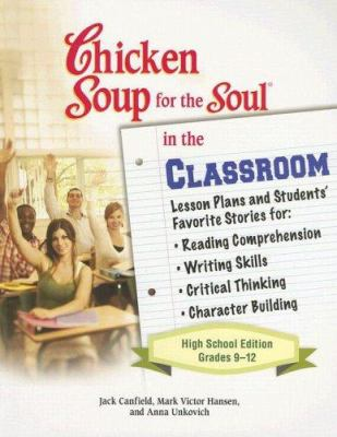 Chicken Soup for the Soul in the Classroom: Grades 9-12 9780757306969
