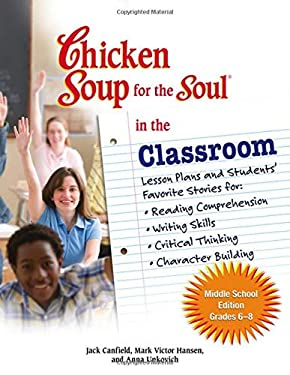 Chicken Soup for the Soul in the Classroom: Middle School: Grades 6-8 9780757306945