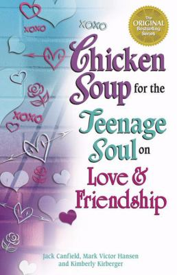 Chicken Soup for the Teenage Soul on Love & Friendship 9780757300226