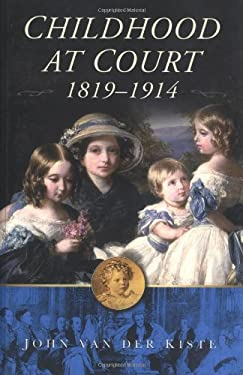 Childhood at Court: 1819-1914 9780750934374