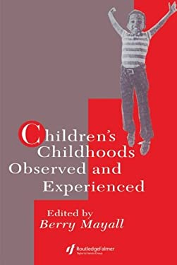 Children's Childhoods: Observed and Experienced 9780750703703