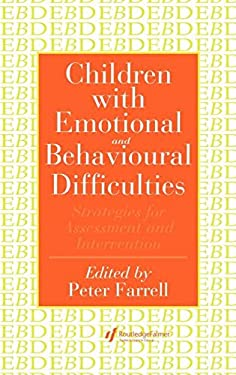 Children with Emotional and Behavioural Difficulties: Strategies for Assessment and Intervention 9780750703611