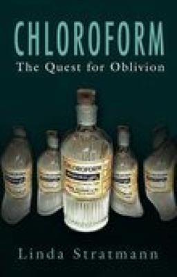 Chloroform: The Quest for Oblivion 9780750930994