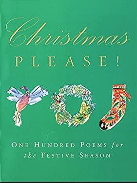 Christmas Please!: 100 Poems on the Festive Season