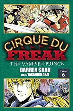 Cirque Du Freak, Volume 6: The Vampire Prince 9780759530409