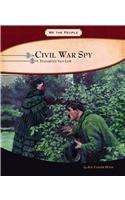 Civil War Spy: Elizabeth Van Lew 9780756541040