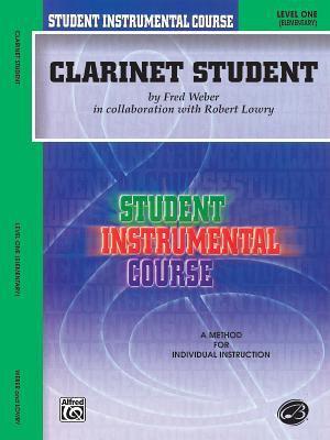Clarinet Student: Level One (Elementary) 9780757905544