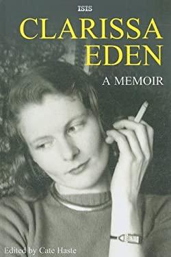 Clarissa Eden: A Memoir 9780753194928