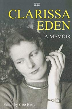 Clarissa Eden: A Memoir: From Churchill to Eden 9780753194935