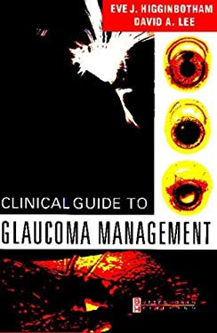 Clinical Guide to Glaucoma Management 9780750673105