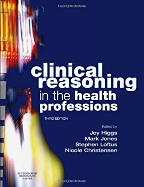 Clinical Reasoning in the Health Professions 9780750688857