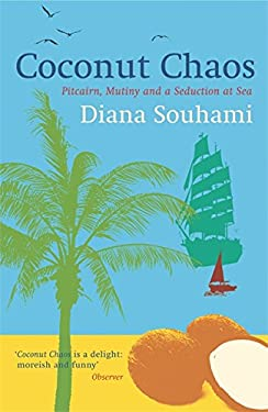 Coconut Chaos: Pitcairn, Mutiny and a Seduction at Sea 9780753823675