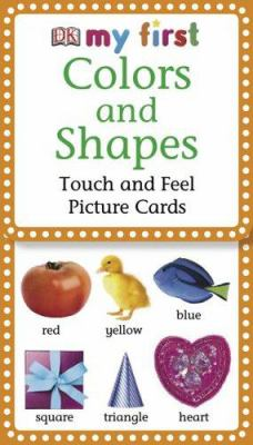 Colors and Shapes: Touch and Feel Picture Cards 9780756615161