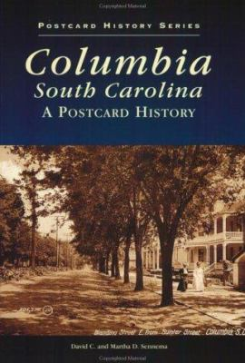 Columbia, South Carolina: A Postcard History 9780752405551