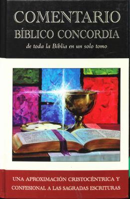 Commentario Biblico Concordia: Concordia Bible Commentary 9780758606525