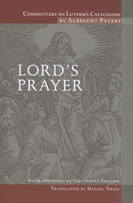 Commentary on Luther's Catechisms: Lord's Prayer 9780758611505