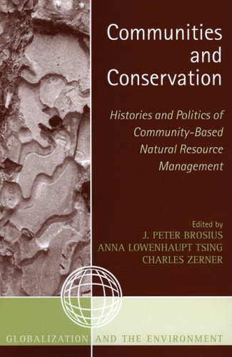 Communities and Conservation: Histories and Politics of Community-Based Natural Resource Management 9780759105065