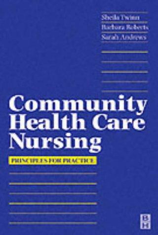 Community Health Care Nursing: Principles for Practice 9780750615907