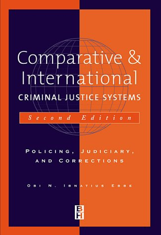 Comparative & International Criminal Justice Systems: Policing, Judiciary and Corrections 9780750671972