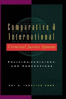 Comparative and International Criminal Justice Systems: Policing, Judiciary and Corrections 9780750696883