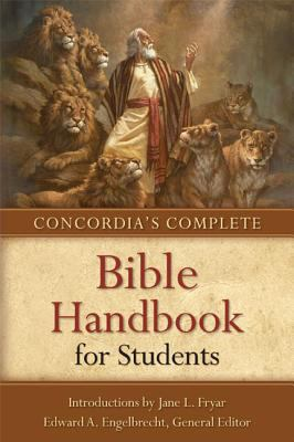 Concordia's Complete Bible Handbook for Students 9780758629685