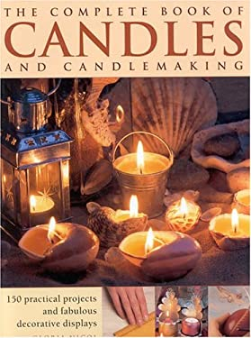 Complete Book of Candles and Candlemaking 9780754814573