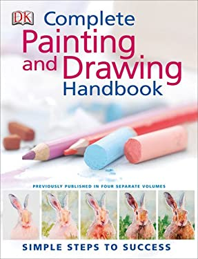 Complete Painting and Drawing Handbook 9780756656423