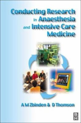 Conducting Research in Anaesthesia and Intensive Care Medicine 9780750645447