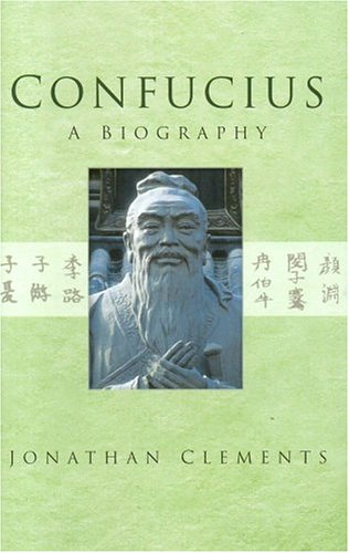 Confucius: A Biography 9780750933223